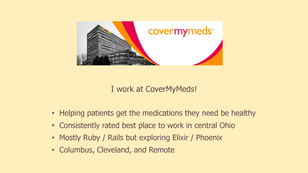 I work at CoverMyMeds! • Helping patients get t...