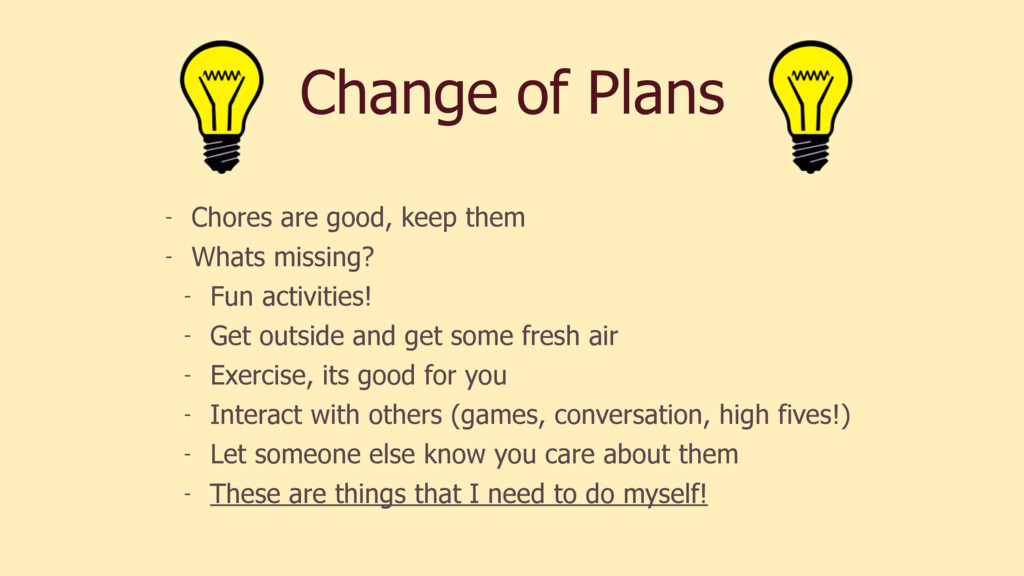 Change of Plans - Chores are good, keep them - ...