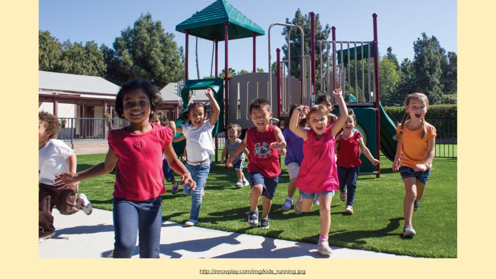 http://innovplay.com/img/kids_running.jpg