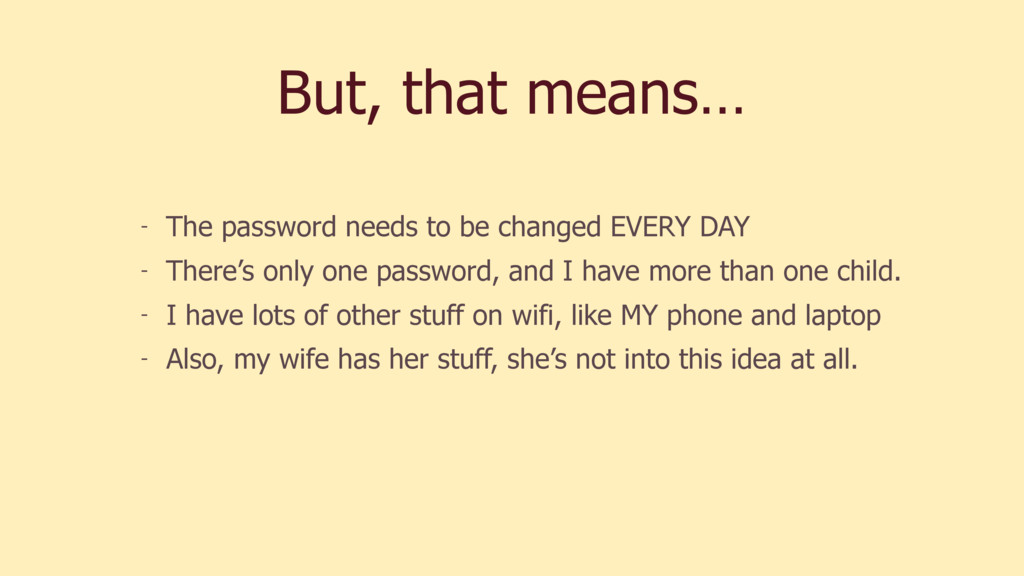 But, that means… - The password needs to be cha...