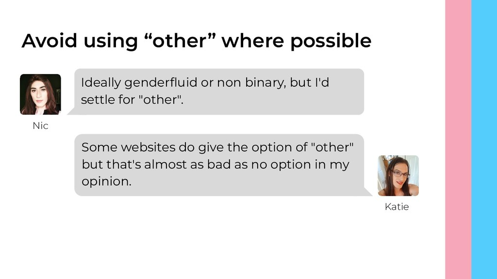 "Avoid using ""other"" where possible Ideally gend..."