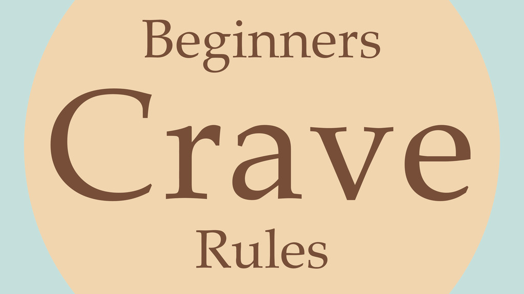 Crave Beginners Rules