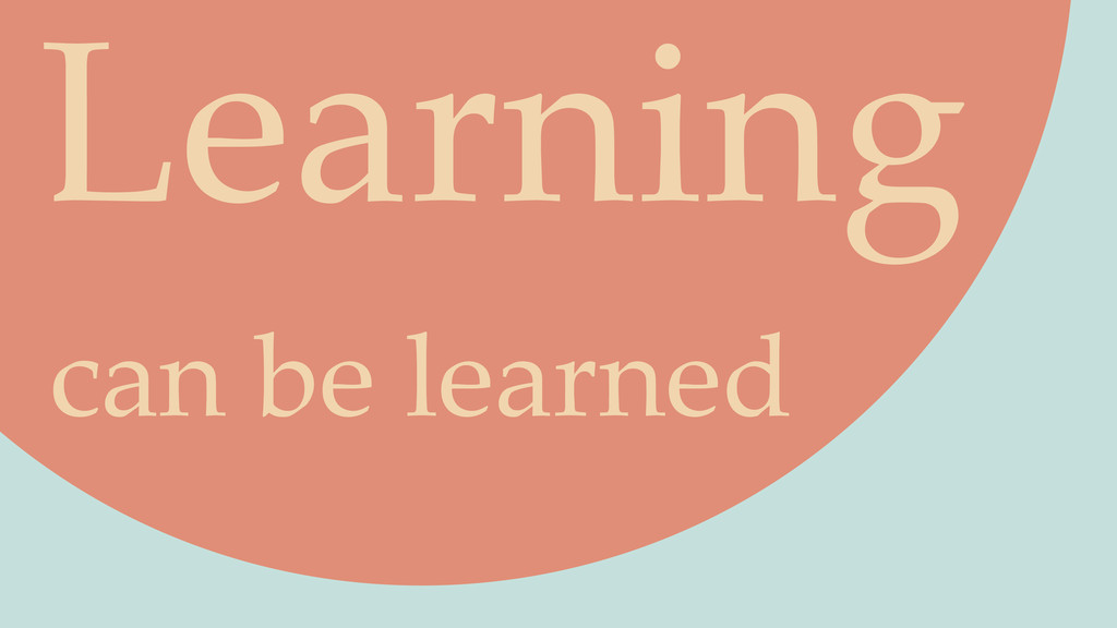 Learning can be learned