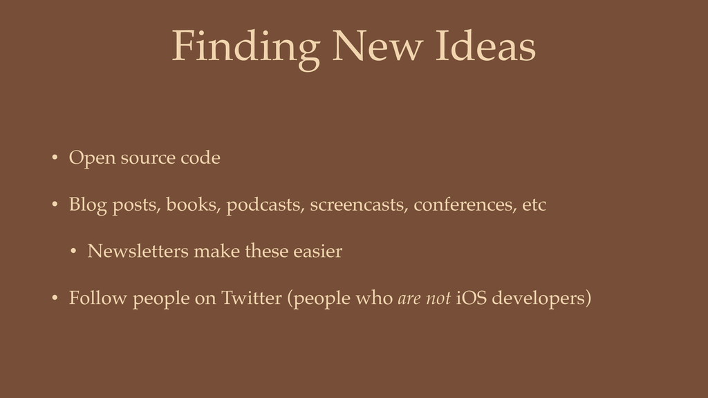 Finding New Ideas • Open source code • Blog pos...