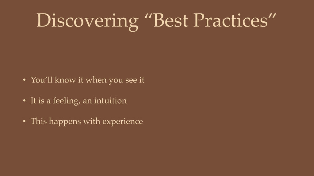 "Discovering ""Best Practices"" • You'll know it w..."