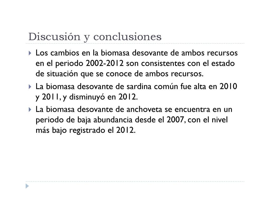 Discusión y conclusiones  Los cambios en la b...