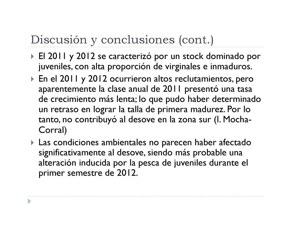 Discusión y conclusiones (cont.)  El 2011 y 2...