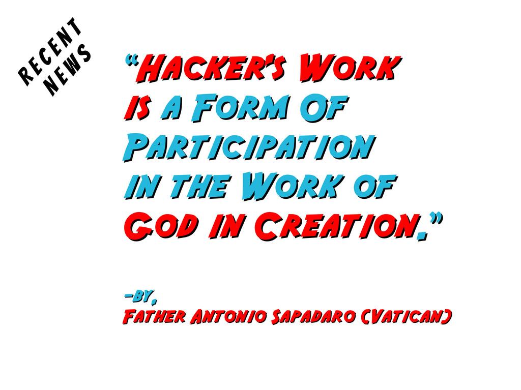 """"""" """"Hacker's Work Hacker's Work is is a Form Of ..."""