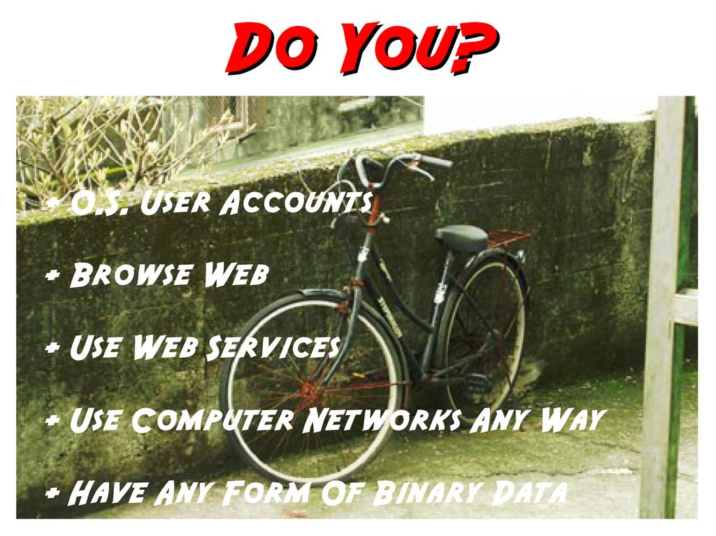 Do You? Do You? + O.S. User Accounts + Browse W...