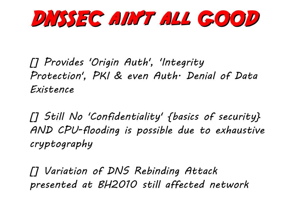 DNSSEC ain't all GOOD DNSSEC ain't all GOOD [] ...