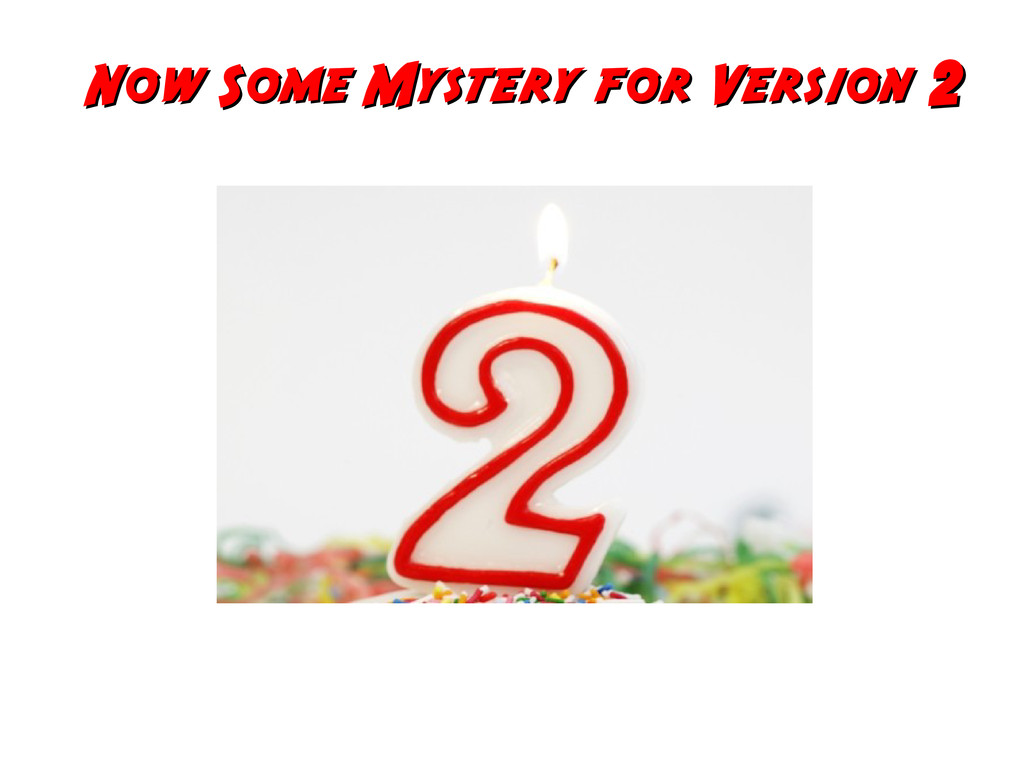 Now Some Mystery for Version Now Some Mystery f...