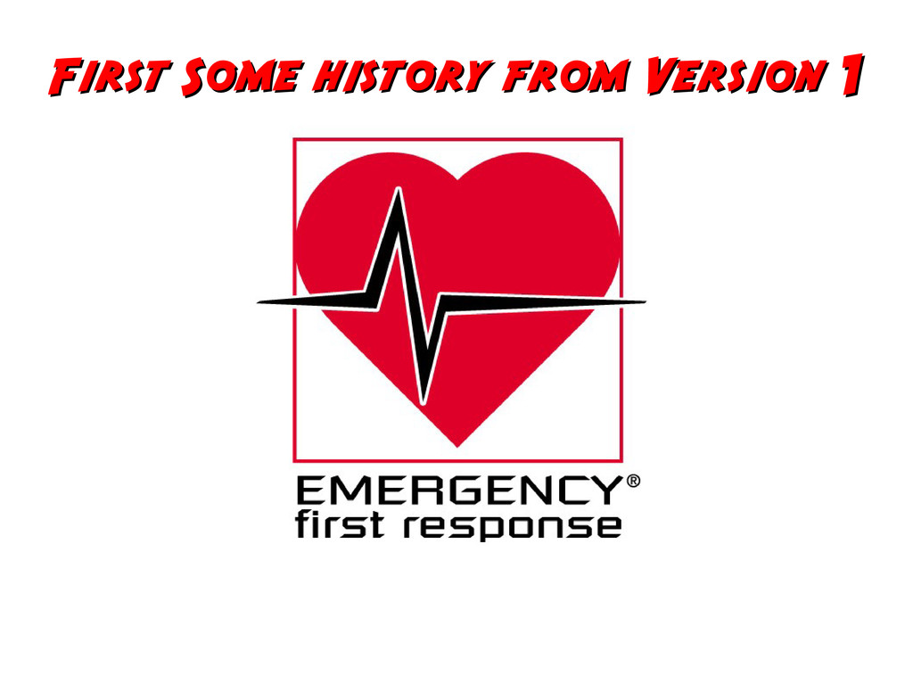 First Some history from Version First Some hist...