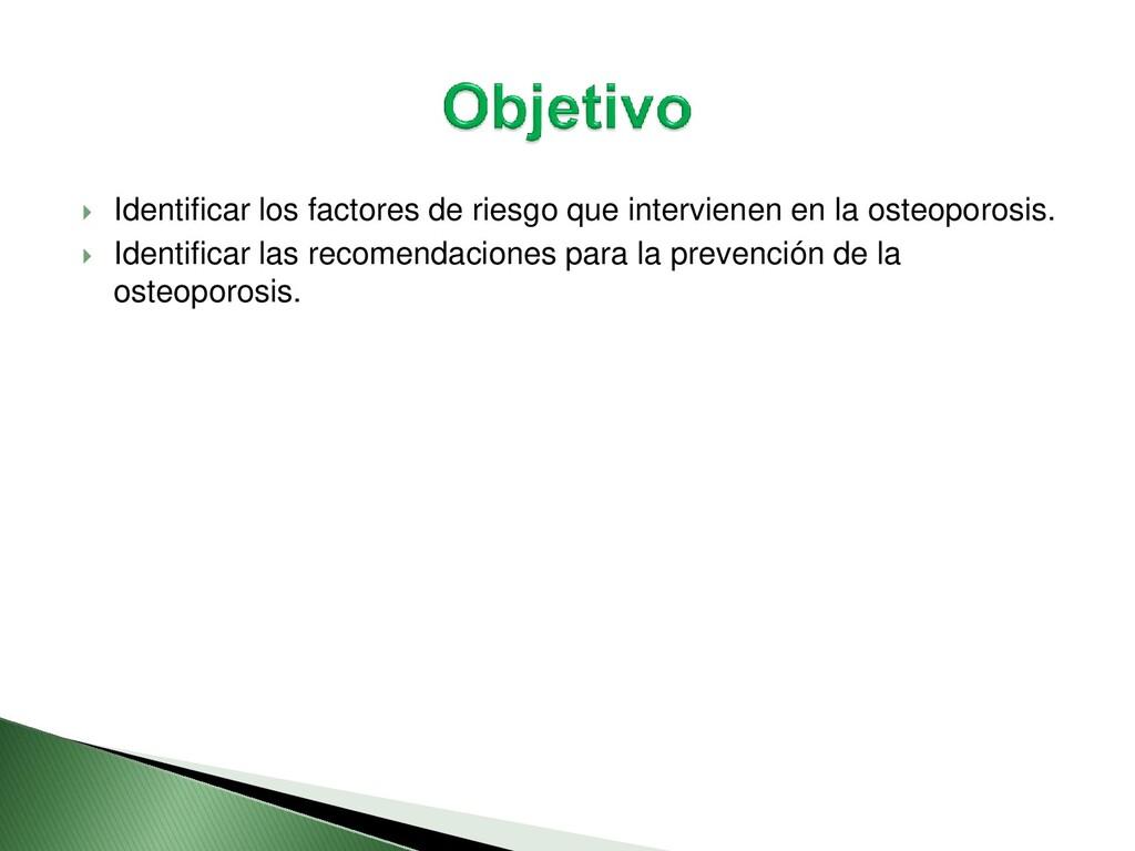  Identificar los factores de riesgo que interv...