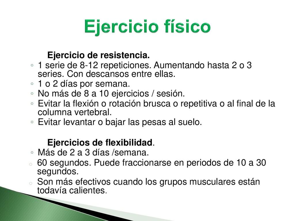 Ejercicio de resistencia. ◦ 1 serie de 8-12 rep...