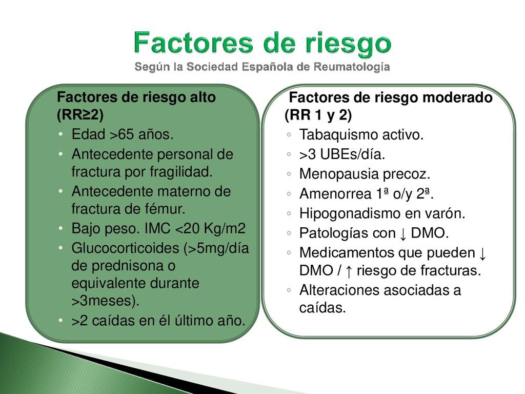  Factores de riesgo alto (RR≥2) • Edad >65 año...