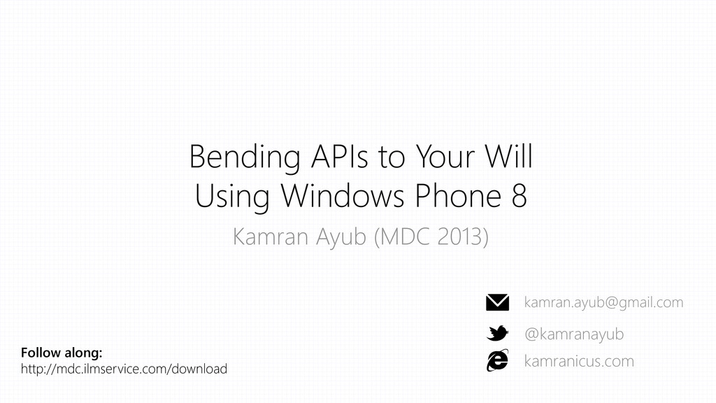 Bending APIs to Your Will Using Windows Phone 8...