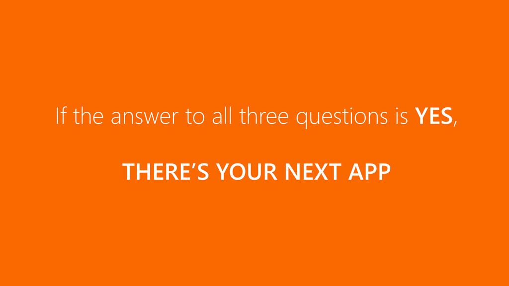 If the answer to all three questions is YES, TH...