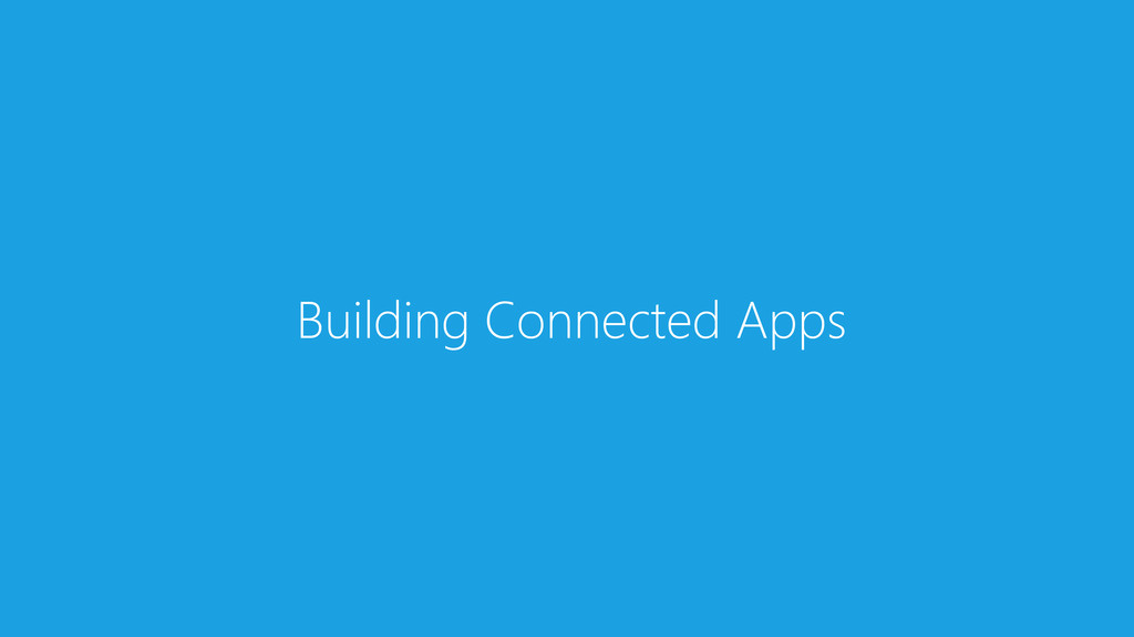 Building Connected Apps