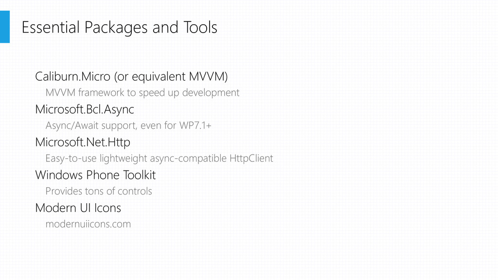 Caliburn.Micro (or equivalent MVVM) MVVM framew...