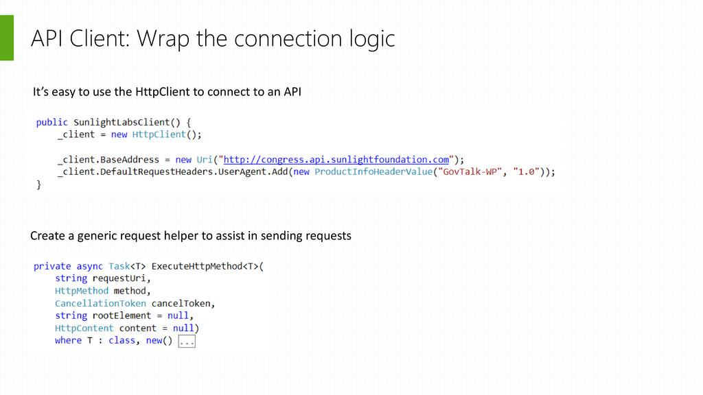 API Client: Wrap the connection logic It's easy...