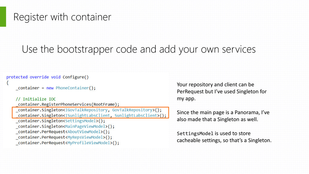 Register with container Use the bootstrapper co...