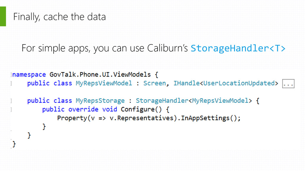 Finally, cache the data For simple apps, you ca...