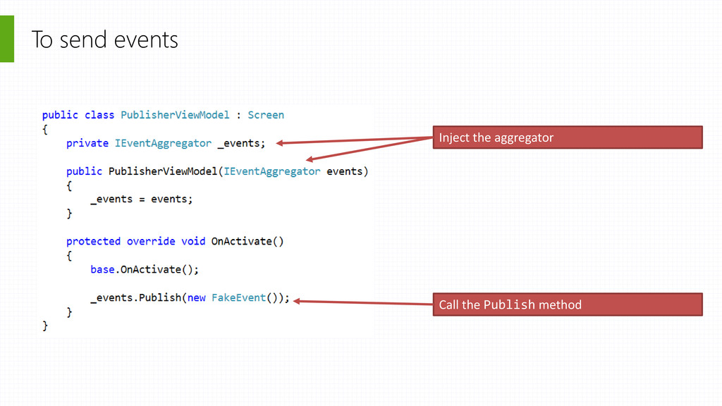 Inject the aggregator To send events Call the P...