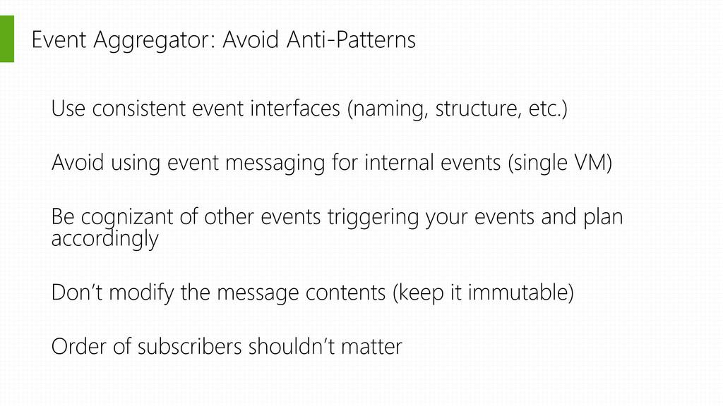 Event Aggregator: Avoid Anti-Patterns Use consi...