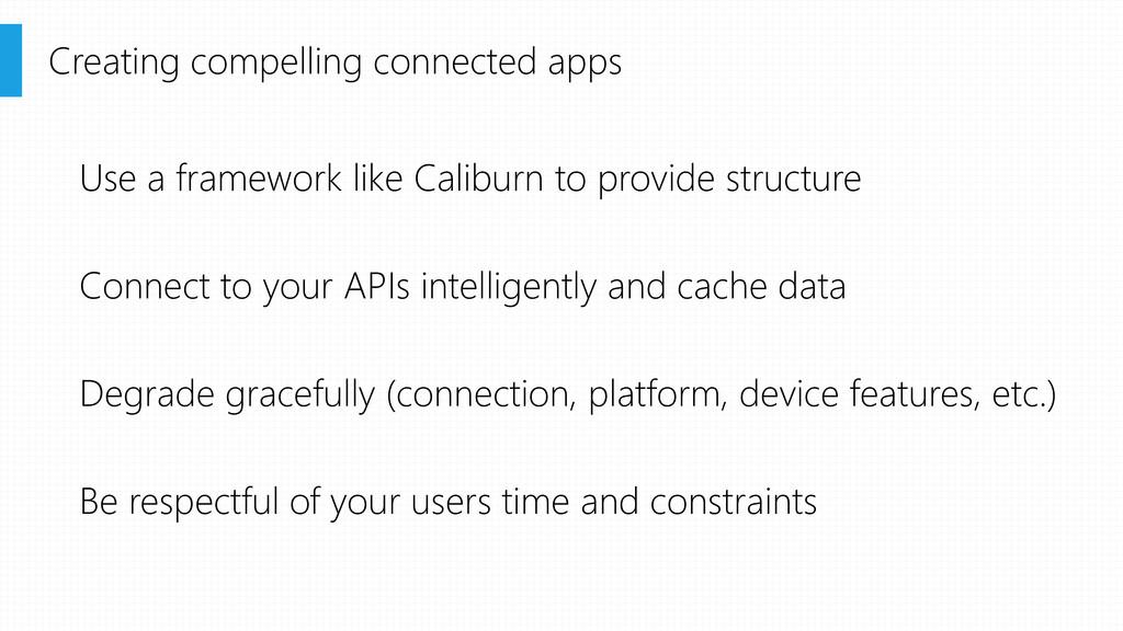 Use a framework like Caliburn to provide struct...
