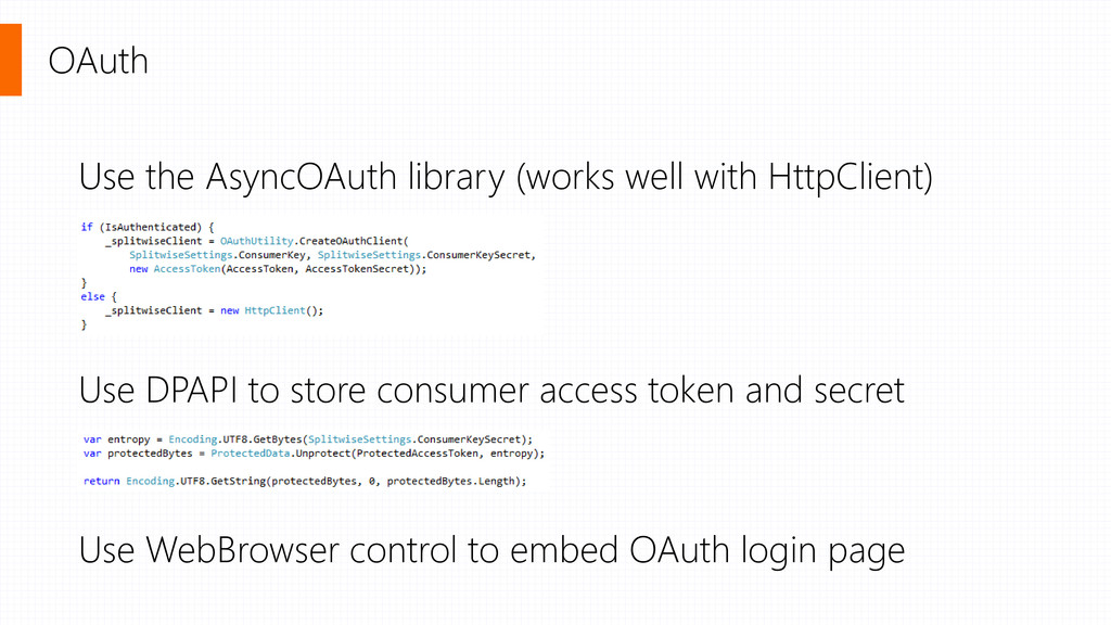 OAuth Use the AsyncOAuth library (works well wi...