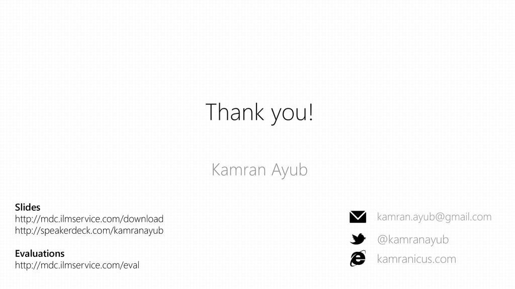 Thank you! Kamran Ayub kamran.ayub@gmail.com @k...
