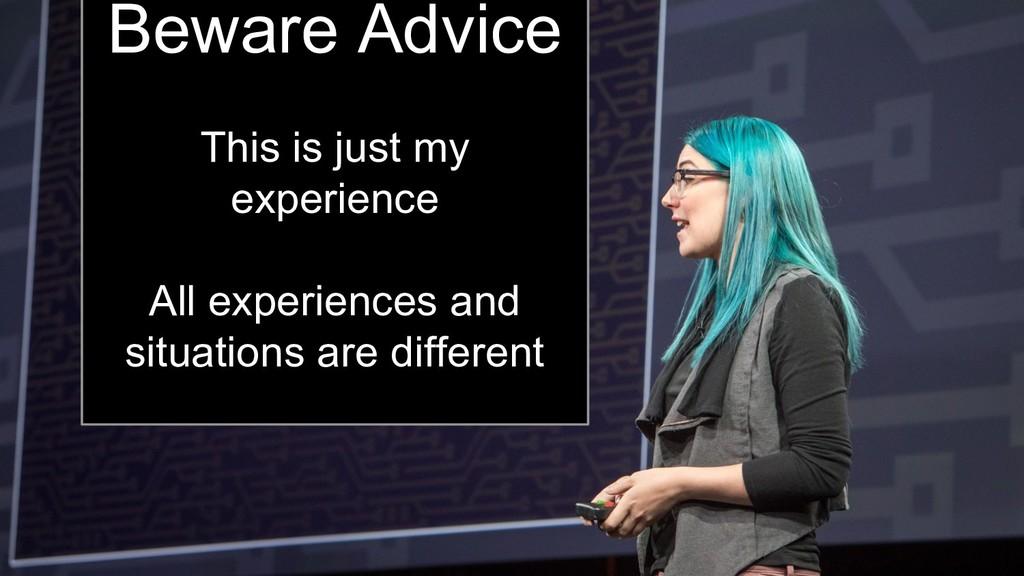Kara Sowles Beware Advice This is just my exper...
