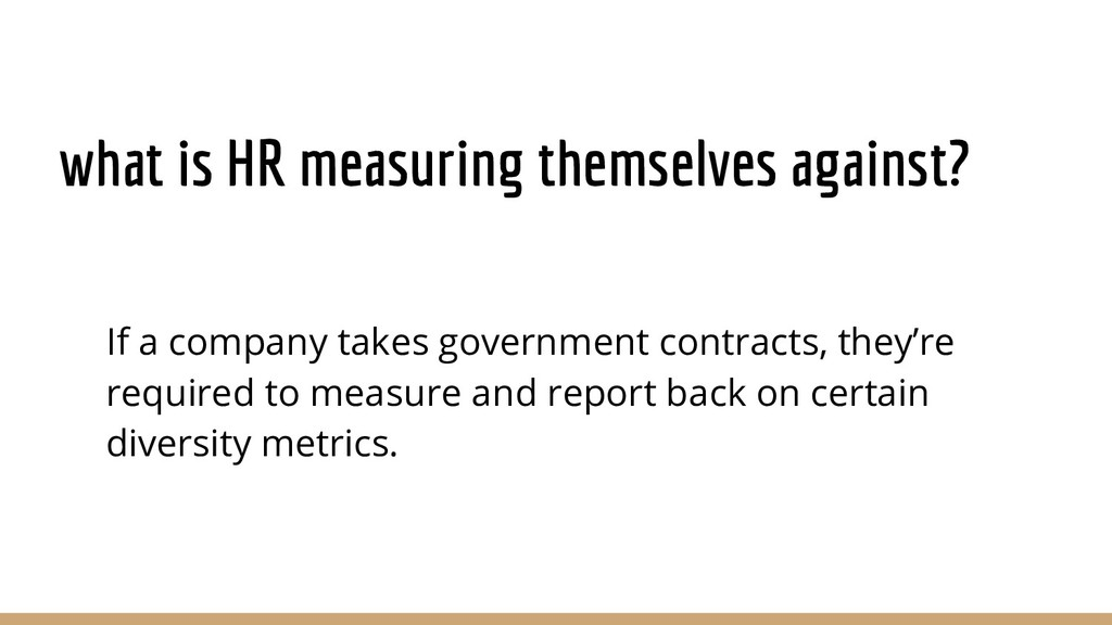 what is HR measuring themselves against? If a c...