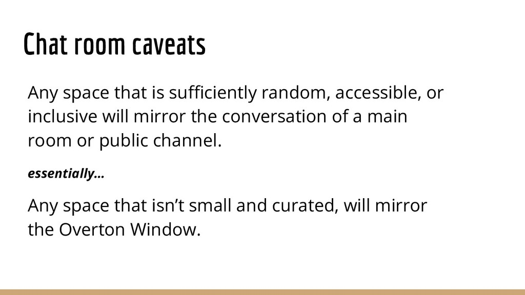 Chat room caveats Any space that is sufficientl...