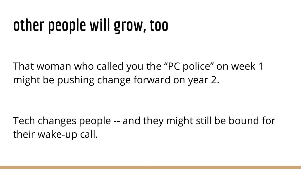 other people will grow, too That woman who call...