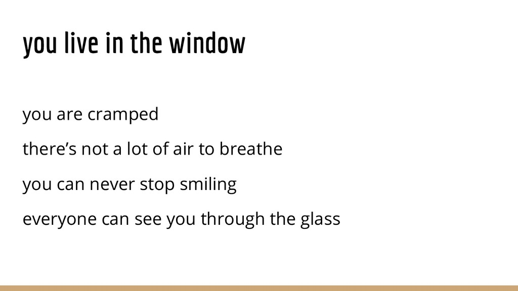 you live in the window you are cramped there's ...