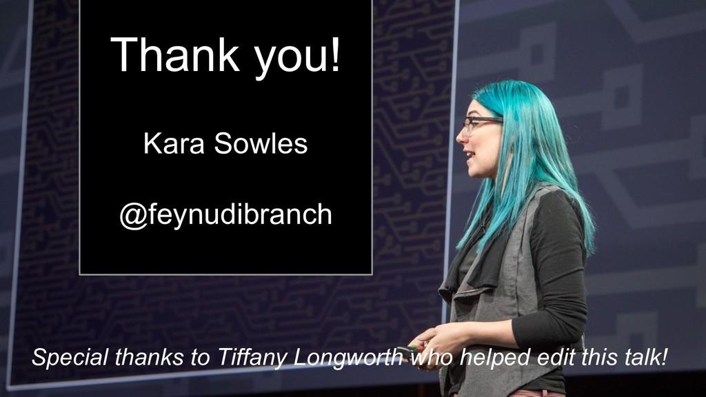 Kara Sowles Thank you! Kara Sowles @feynudibran...