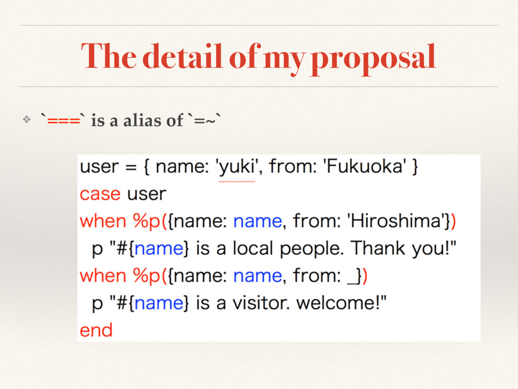 The detail of my proposal ❖ `===` is a alias of...