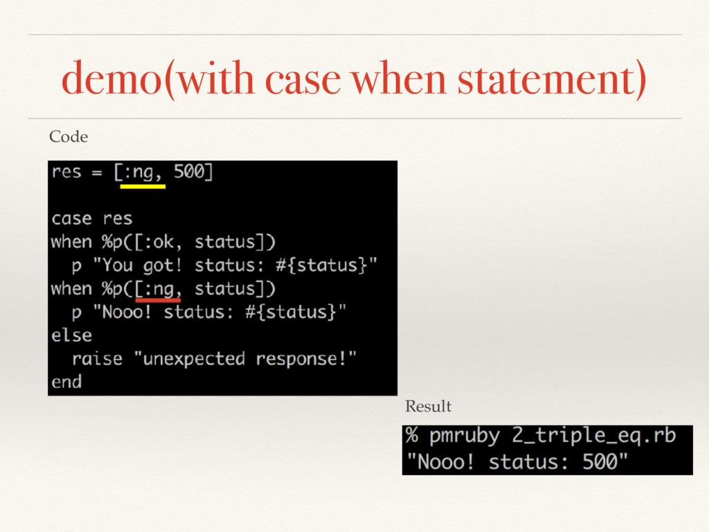 demo(with case when statement) Code Result