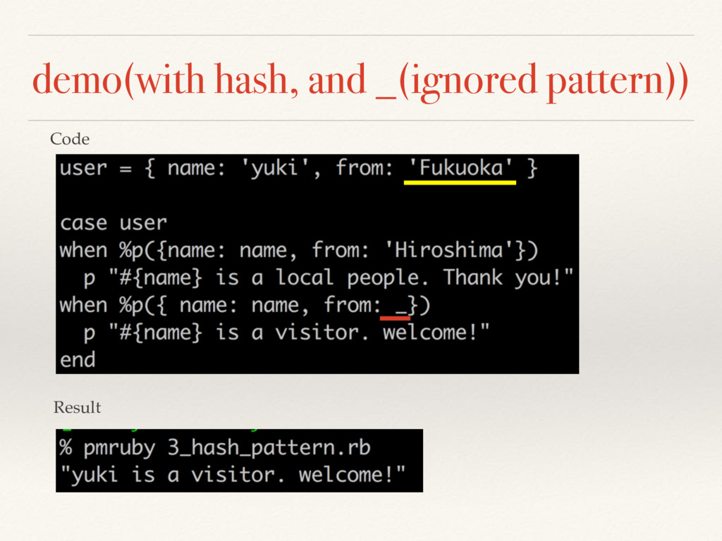 demo(with hash, and _(ignored pattern)) Code Re...