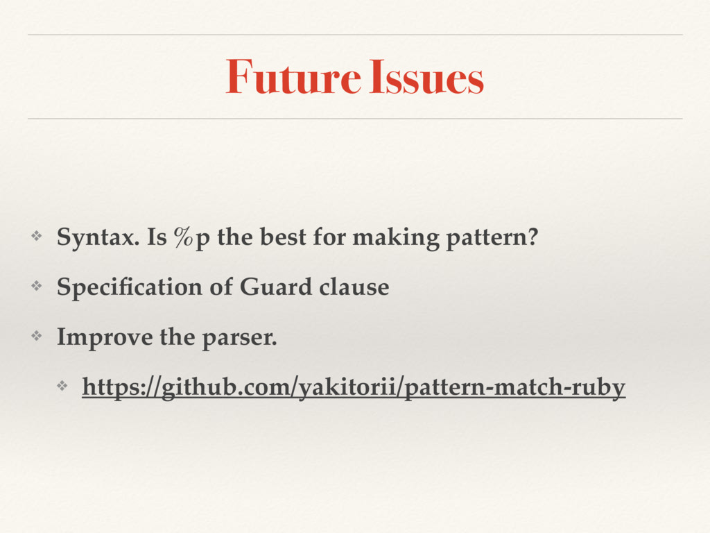 Future Issues ❖ Syntax. Is %p the best for maki...