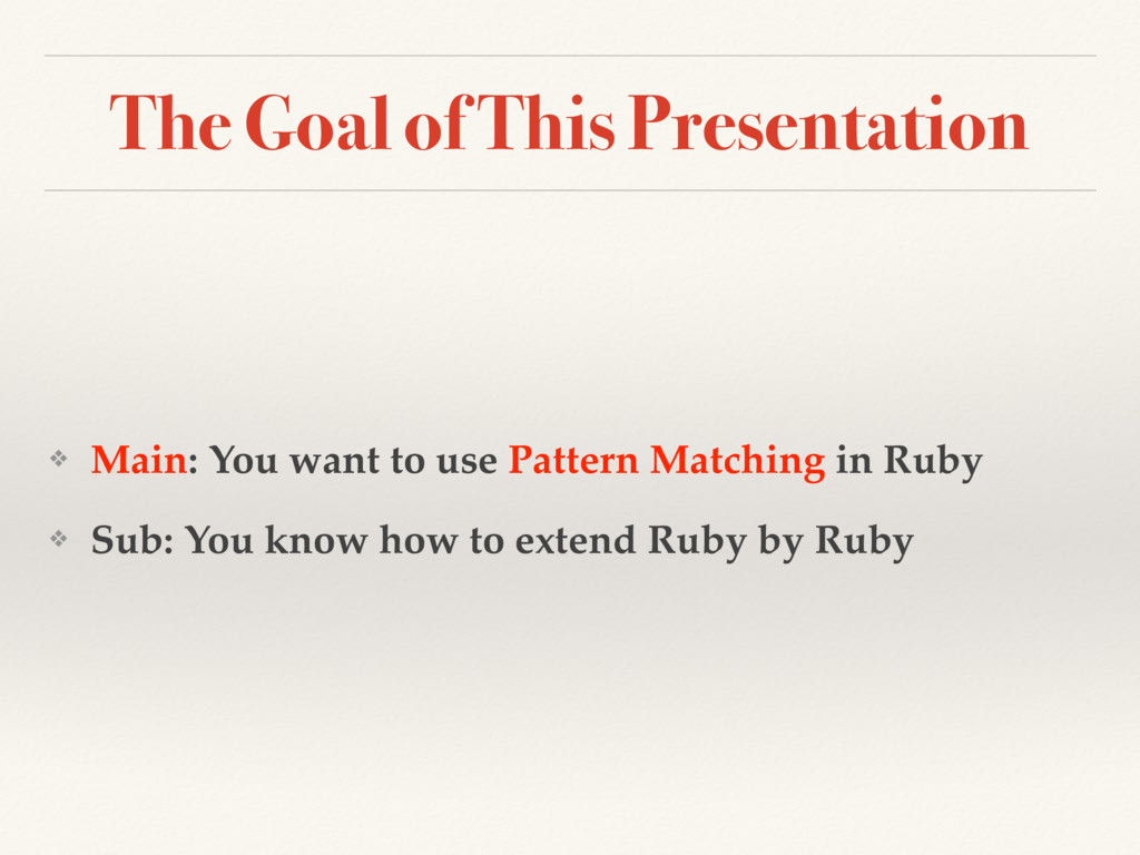 The Goal of This Presentation ❖ Main: You want ...