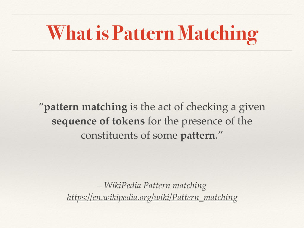 """What is Pattern Matching """"pattern matching is t..."""