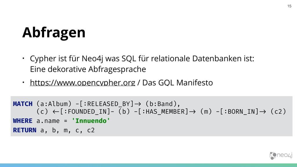 Abfragen • Cypher ist für Neo4j was SQL für rel...