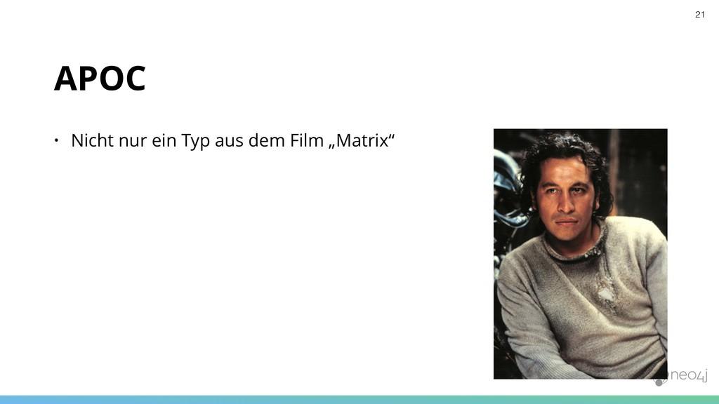 """APOC • Nicht nur ein Typ aus dem Film """"Matrix"""" ..."""