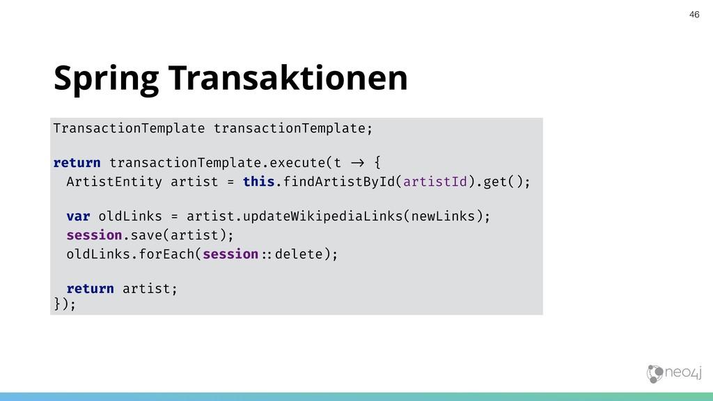 TransactionTemplate transactionTemplate; return...