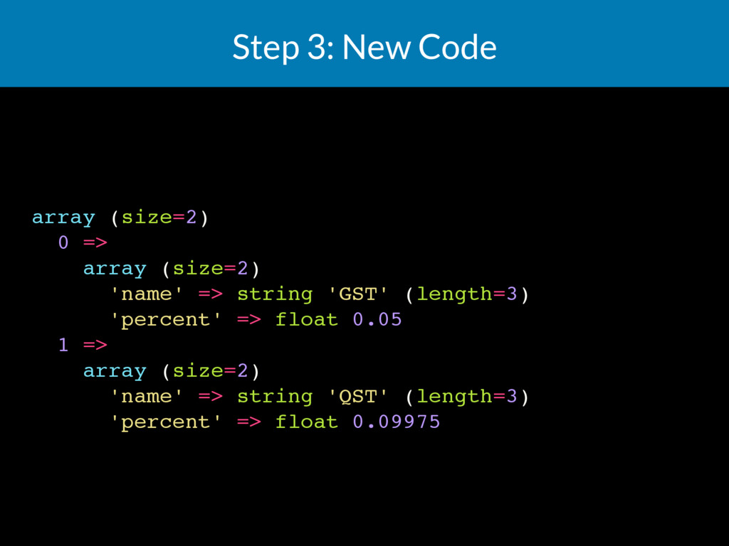 Step 3: New Code array (size=2) 0 => array (siz...