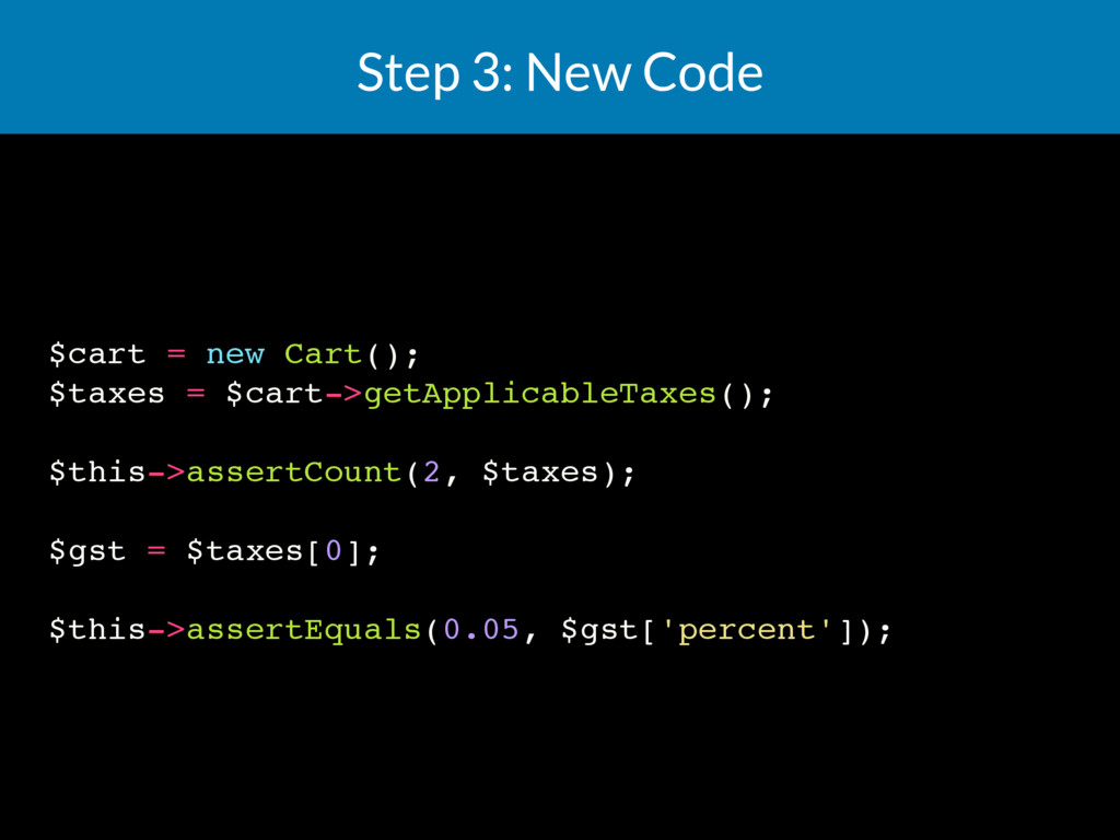 Step 3: New Code $cart = new Cart(); $taxes = $...