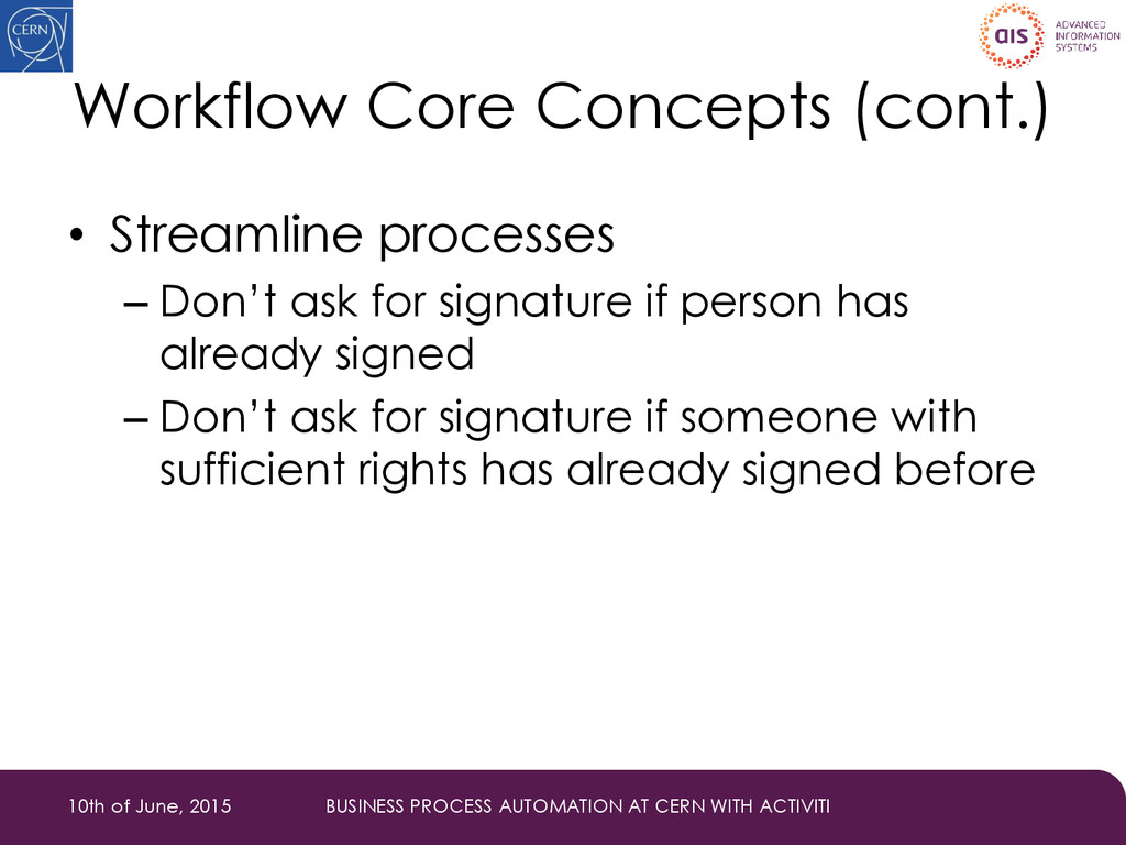 Workflow Core Concepts (cont.) • Streamline pro...