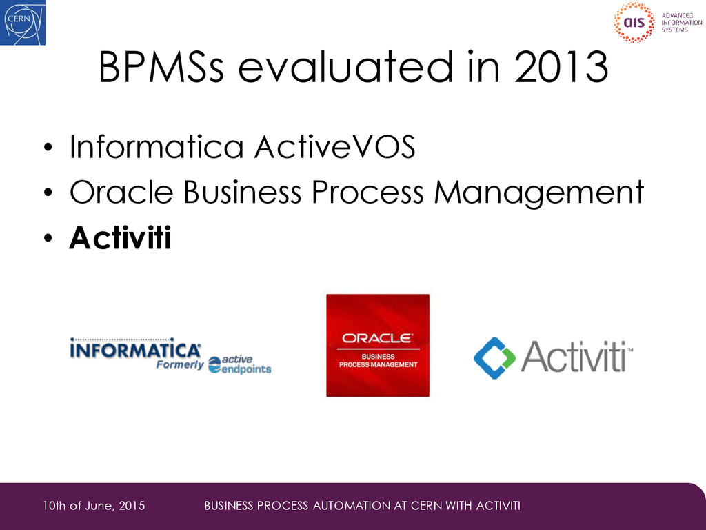 BPMSs evaluated in 2013 • Informatica ActiveVOS...